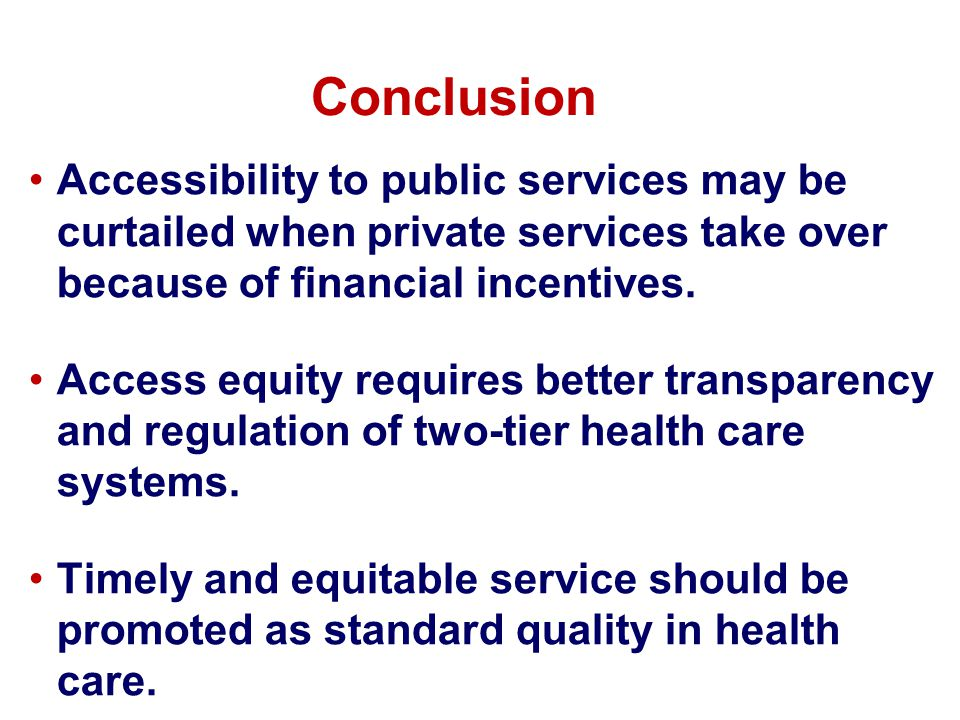 Applicability to US For primary care – Universal Coverage may be the solution.