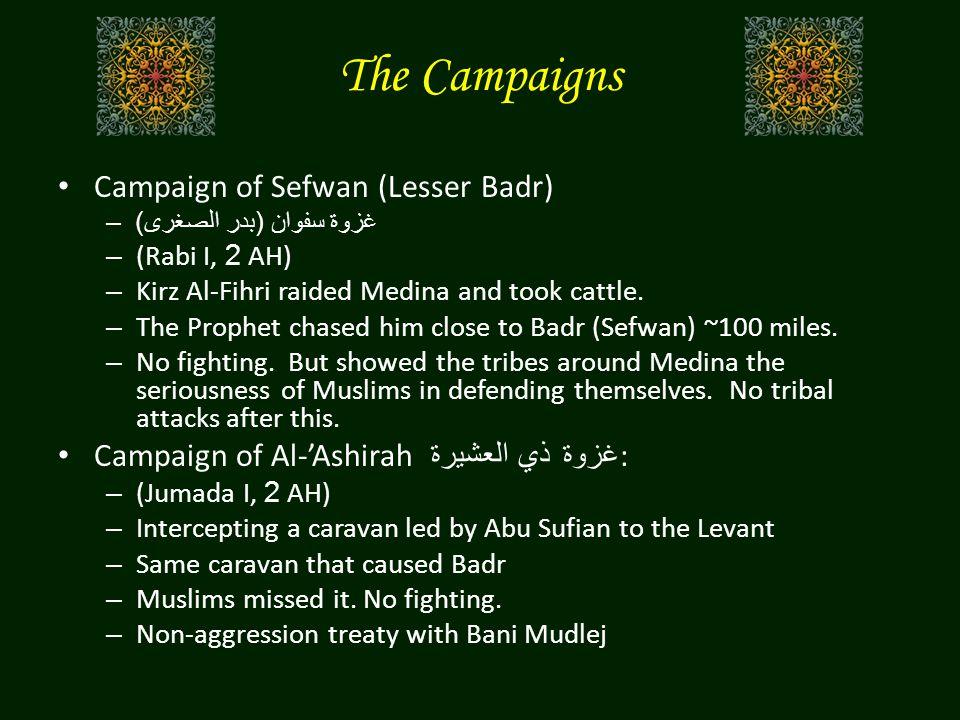 Expedition of Nakhlah سرية نخلة : – Led by Abdullah bin Jahsh (Rajab, 2 AH) – Scouting a caravan.