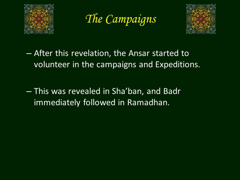 – News of the returning caravan from Shaam reached the Prophet (pbuh) – The Muslims moved to intercept the caravan.