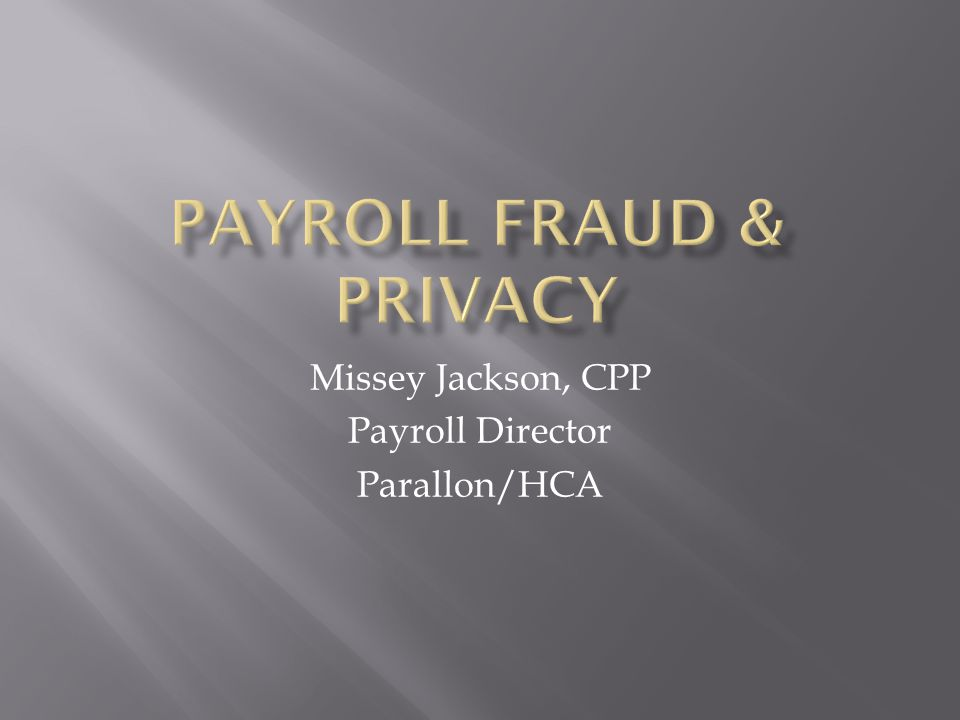  Payroll Fraud  Statistics  Red Flag Indicators  Types of Payroll Fraud  Payroll Fraud Prevention  Recent Payroll Fraud Cases  Payroll Privacy  Questions