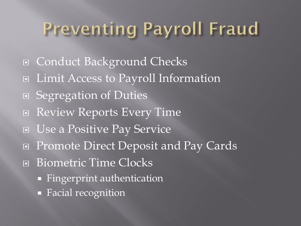  New York City payroll fraud case, $40 million, by kickbacks (November, 2013)  A former executive of a company that provided payroll tax services to small businesses pleaded guilty Thursday to mail fraud and money laundering charges over his role in a $110 million tax fraud (March, 2013)  Gold's Gym Payroll Manager – From January 2011 thru July 2013, Embezzled $365,000, by falsifying timesheets  45 IRS Employment Tax Cases in 2013