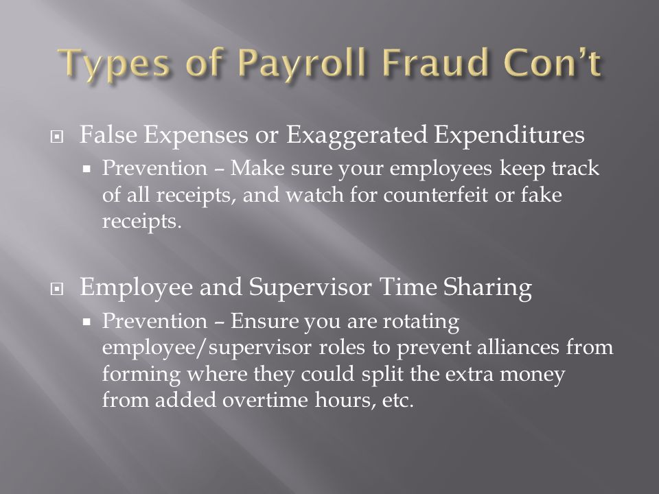 1. Timecard Falsification 2. Ghost Employees 3. Worker Misclassification