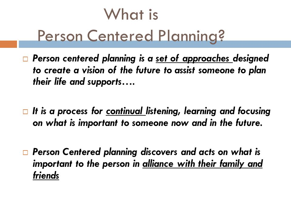 What are the outcomes of Person Centered Planning.