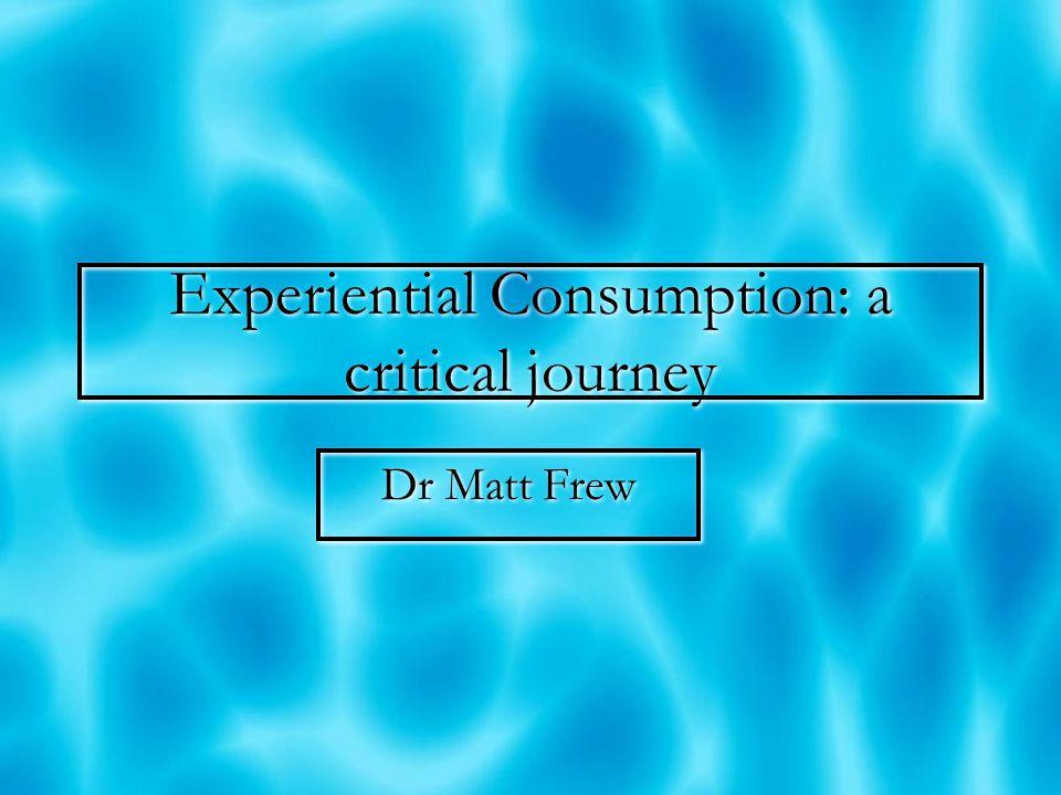 Lecture Content  Consumption: so what.