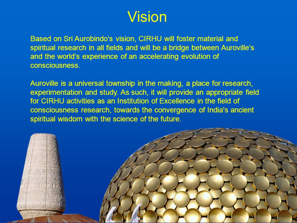 Mission CIRHU will be a hub for all true researchers in the world searching for an environment favourable to pure knowledge as well as applied research.