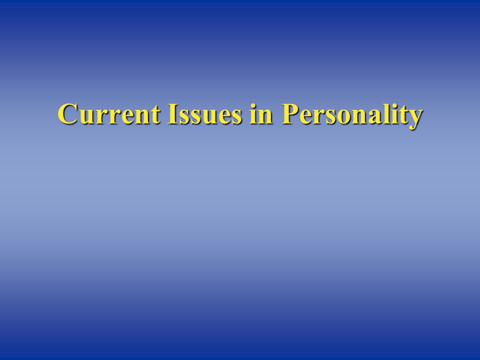 Grand Theories of Personality vs. Contemporary Research in Personality