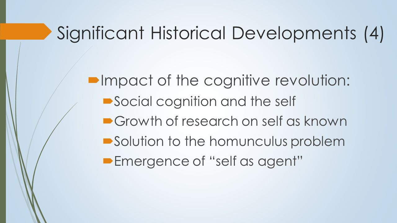 Significant Historical Developments (5)  Evolution and the Self:  What does the self do.