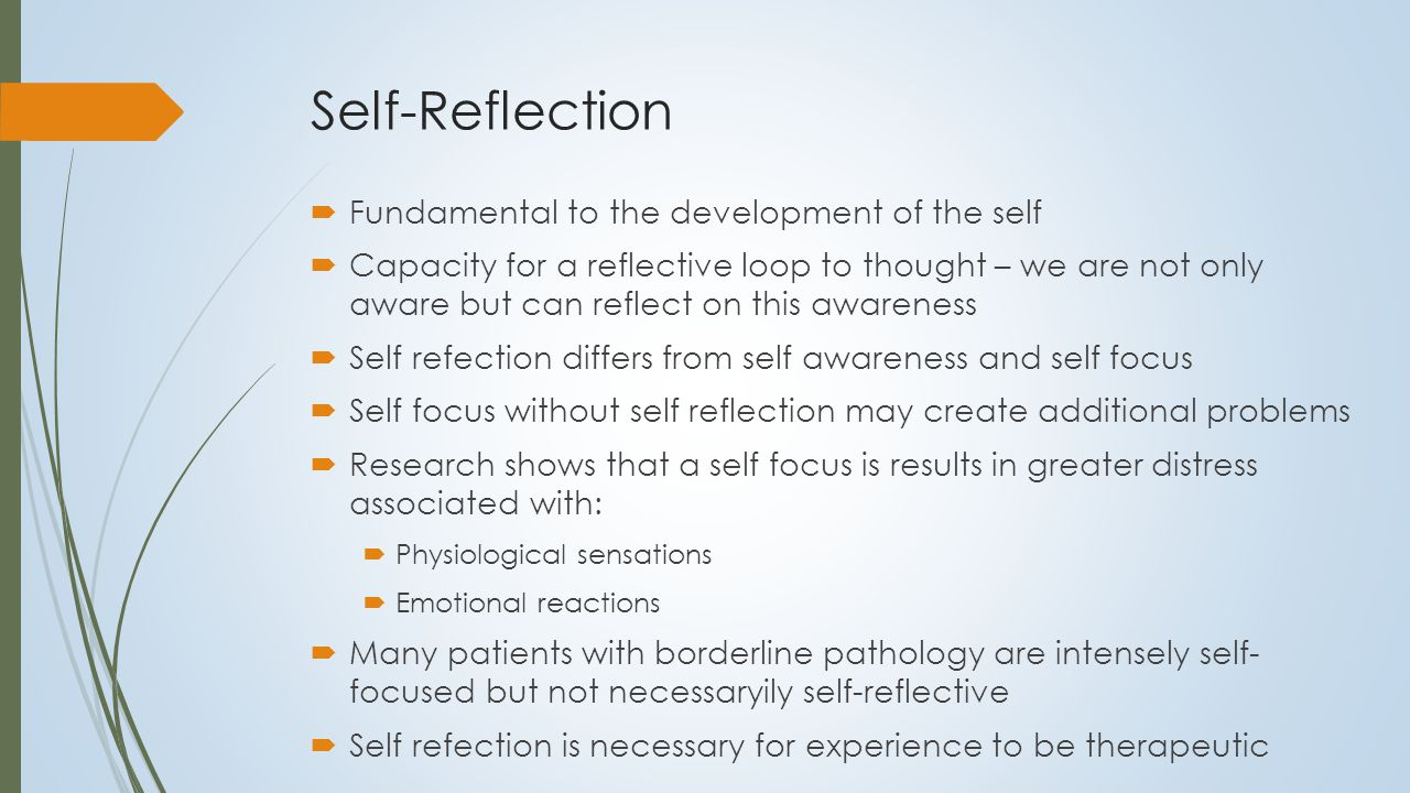 Key Point  Synthesis of a more adaptive self does not necessary require complex or specific interventions  Simply requires an understanding of what is required to construct an adaptive self and consistent use of the numerous opportunities that inevitably arise during therapy  An explicit model of the self heightens the therapist's awareness of these opportunities and enables the therapist to make maximum use of them  Example: suicidality and formulation of self-harming behavior