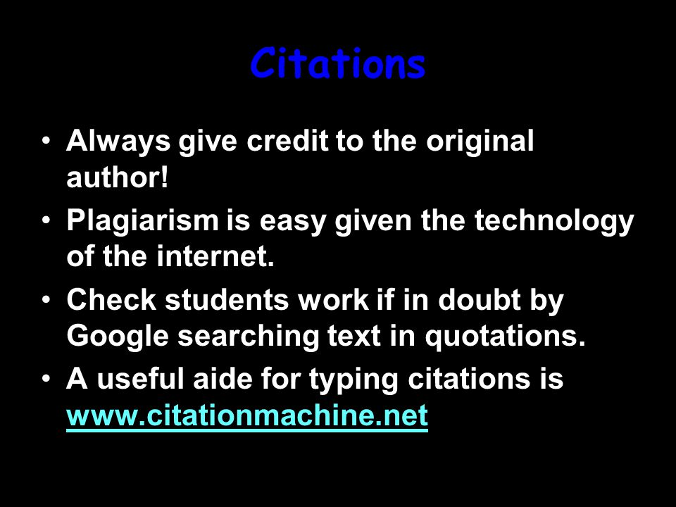 Citations Always give credit to the original author.