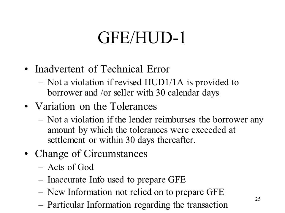 26 GFE/HUD-1 Many aspects of the new GFE and HUD-1 remain untested and unclear HUD offers some guidance via Frequently Asked Questions (FAQs) posted on their website at http://www.hud.gov/utilities/intercept.cfm?/of fices/hsg/ramh/res/resparulefaqs.pdf