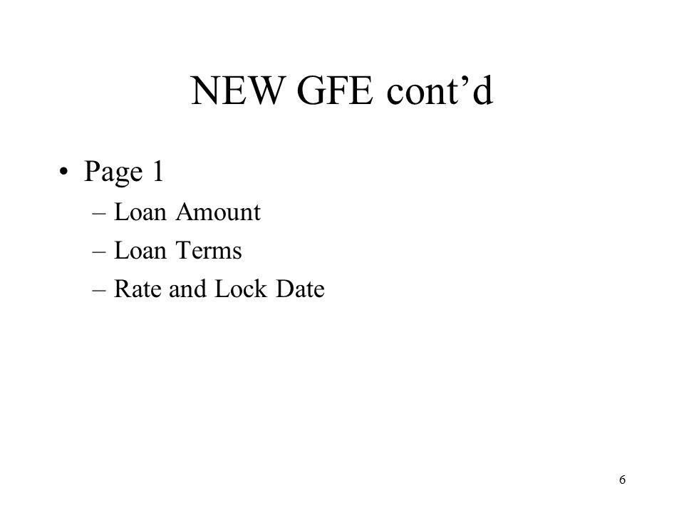 7 NEW GFE cont'd Requirements for –Escrows –Prepayment Penalties –Balloons –Adjustments