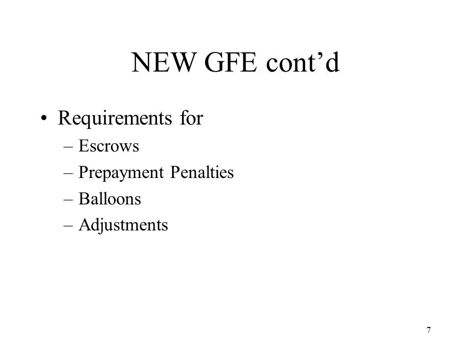 8 NEW GFE cont'd Dates: –Rate Quote –Rate Lock –Fees Quote