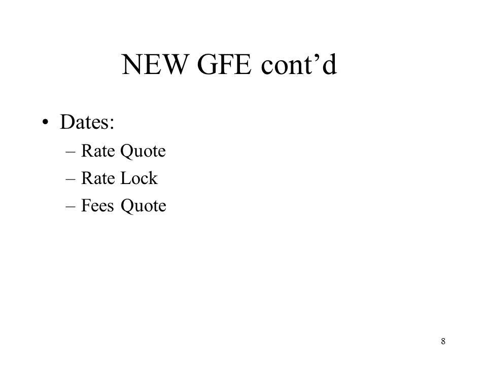 9 NEW GFE cont'd Loan Amount –Term –Rate –Payment –Features –Escrows