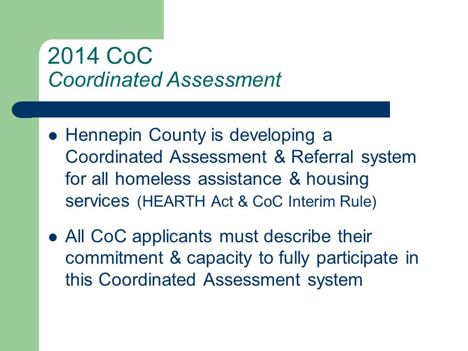 2014 CoC Leverage Projects should be able to leverage cash and/or in-kind resources of at least 150% of the HUD grant amount Proposals should include plans for obtaining these leverage commitments if a full application is submitted later
