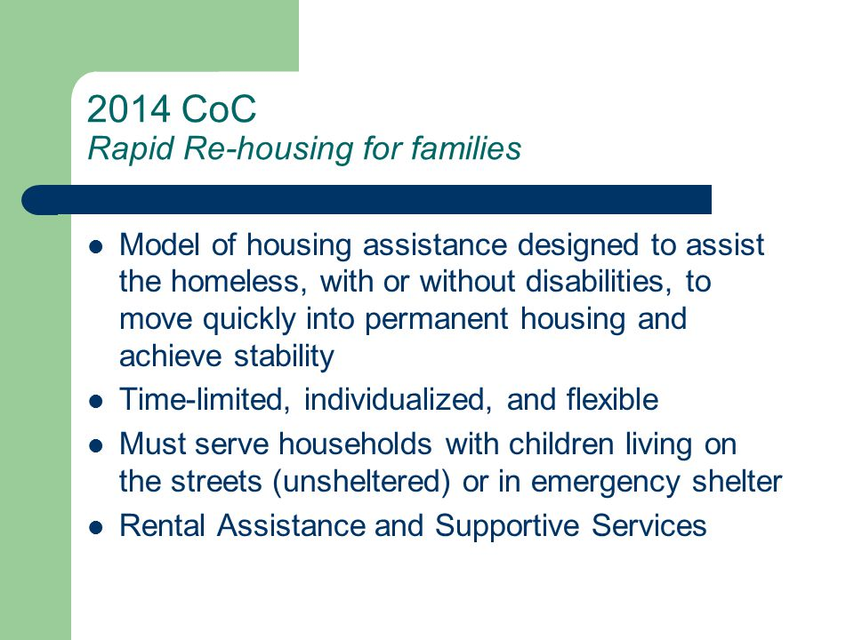 2014 CoC Permanent Supportive Housing New supportive housing opportunities for chronically homeless (CH) households that include individuals with disabilities To increase CH beds/units to help in reaching federal and local goals to end chronic homelessness In Hennepin County, we are prioritizing new projects for families with children with this type of housing