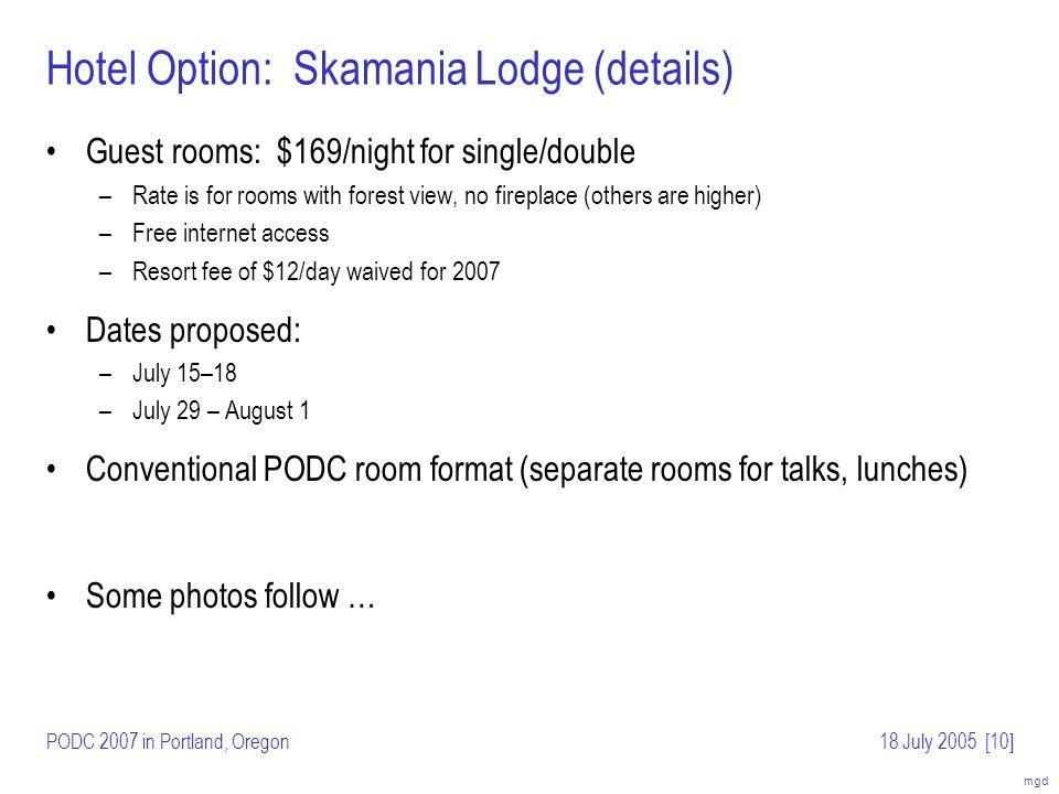 mgd PODC 2007 in Portland, Oregon18 July 2005[11] Skamania Lodge: Setting