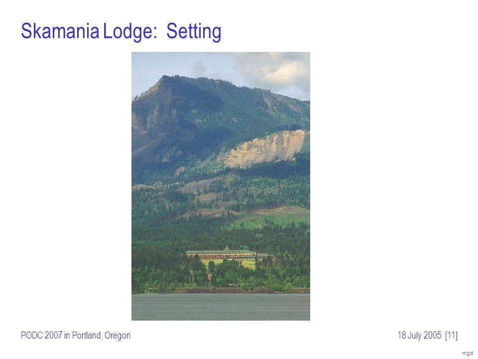 mgd PODC 2007 in Portland, Oregon18 July 2005[12] Skamania Lodge: Gorge Room
