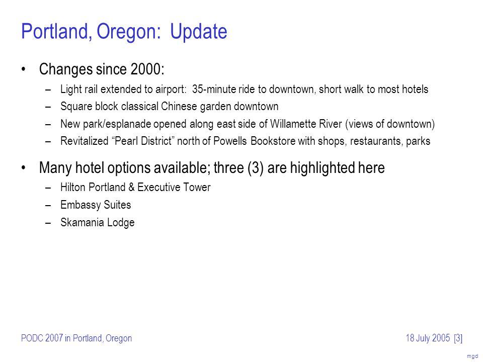 mgd PODC 2007 in Portland, Oregon18 July 2005[4] Hotel Option: Hilton Portland & Executive Tower