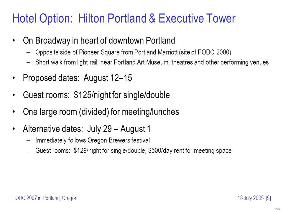 mgd PODC 2007 in Portland, Oregon18 July 2005[6] Hotel Option: Embassy Suites