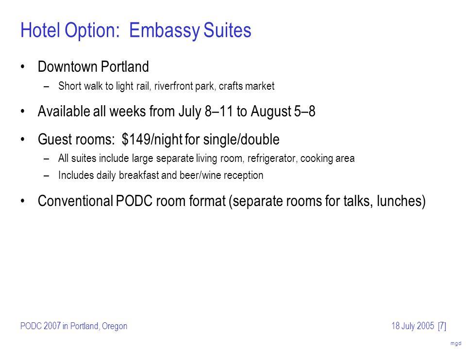 mgd PODC 2007 in Portland, Oregon18 July 2005[8] Hotel Option: Skamania Lodge