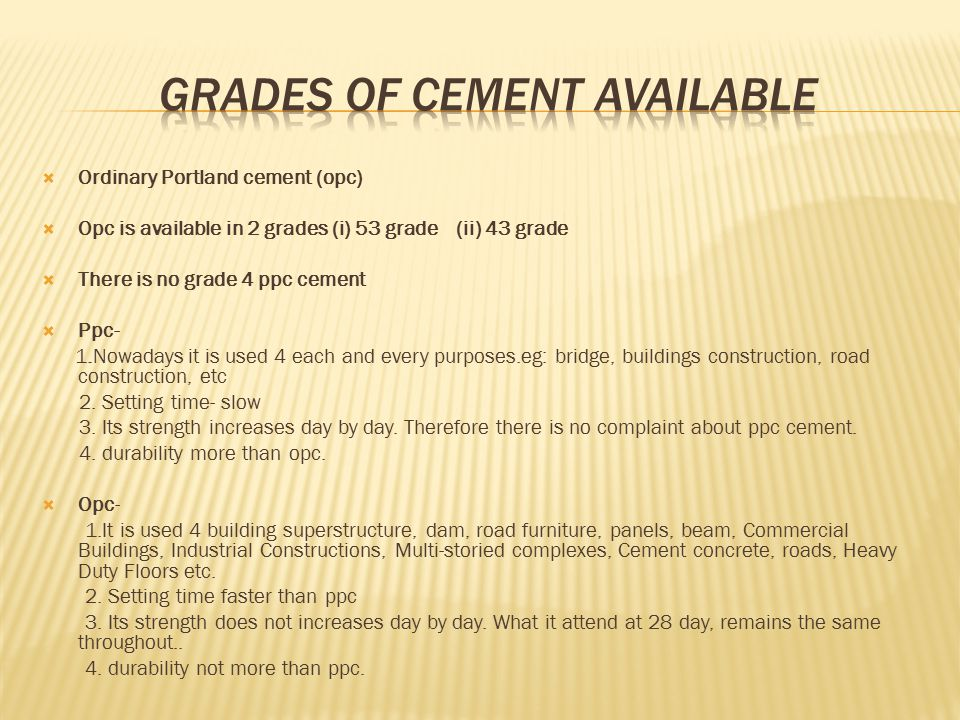  The rate of all the standard cements available is approximately same.