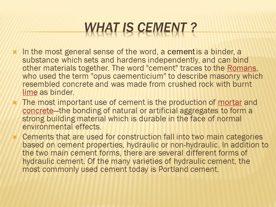  Hydraulic cement  An inorganic material or a mixture of inorganic materials that sets and develops strength by chemical reaction with water by formation of hydrates and is capable of doing so under water.