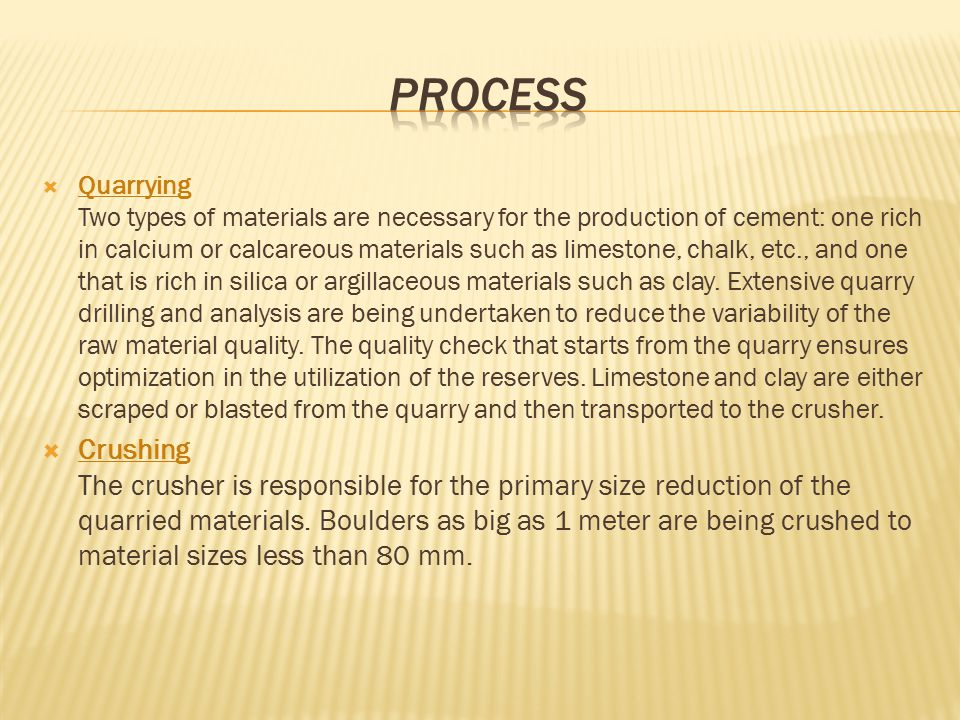  Pre-blending The crushed materials pass through an on-line analyzer to determine the pile composition.