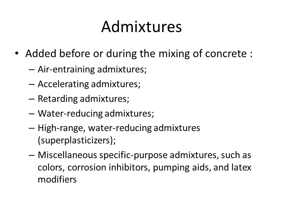 Admixture Standards ASTM C260, Standard Specification for Air- Entraining Admixtures for Concrete; ASTM C494, Standard Specification for Chemical Admixtures for Concrete; ASTM C1017, Standard Specification for Chemical Admixtures for Use in Producing Flowing Concrete.