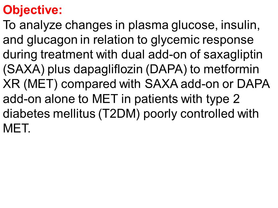 Methods: Double-blind trial in adults with glycated hemoglobin (HbA1c) ≥8.0–≤12.0% randomized to SAXA 5 mg/d plus DAPA 10 mg/d (n=179), or SAXA 5 mg/d and placebo (n=176), or DAPA 10 mg/d and placebo (n=179) added to background MET ≥1500 mg/d.