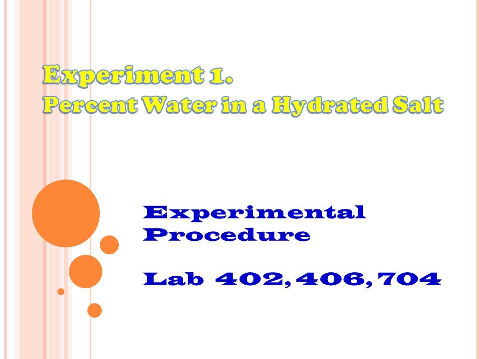 Clay triangle Bunsen burner A.Sample Preparation 1.