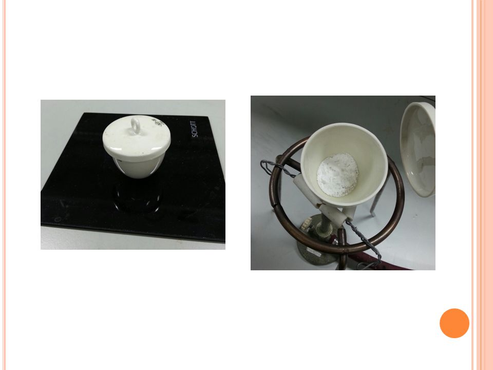 Clay triangle Bunsen burner 2.Have your removed all of the water.