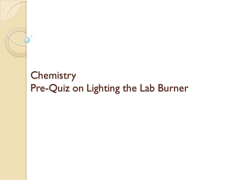 Put the following 5 steps for lighting the lab burner in order.