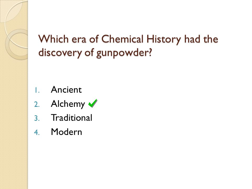 1.Ancient 2. Alchemy 3. Traditional 4.