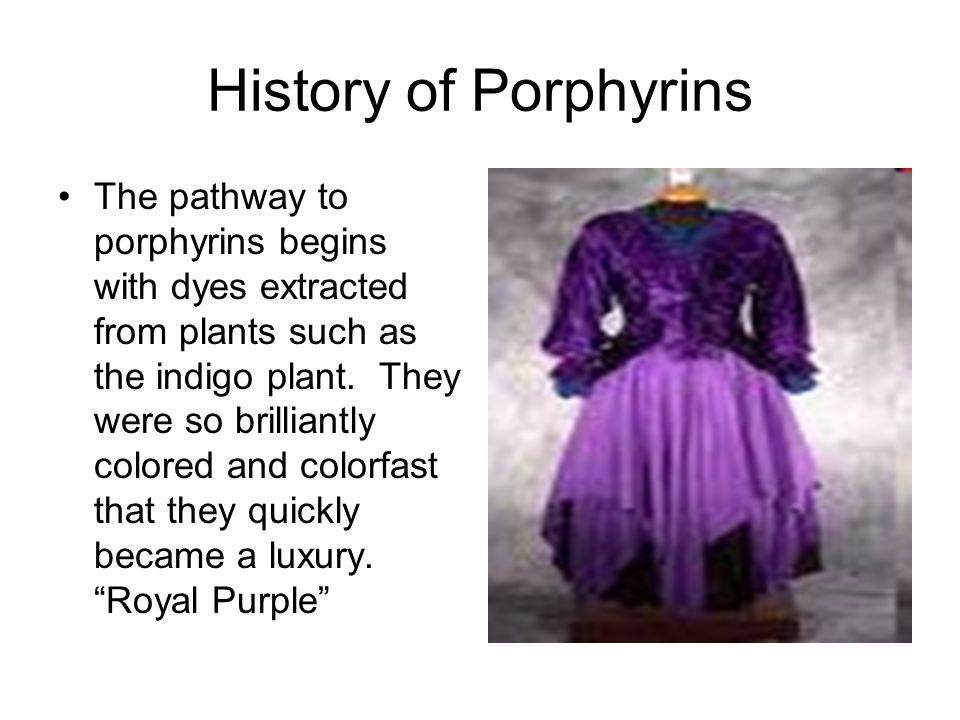 Porphyrins were discovered by accident.
