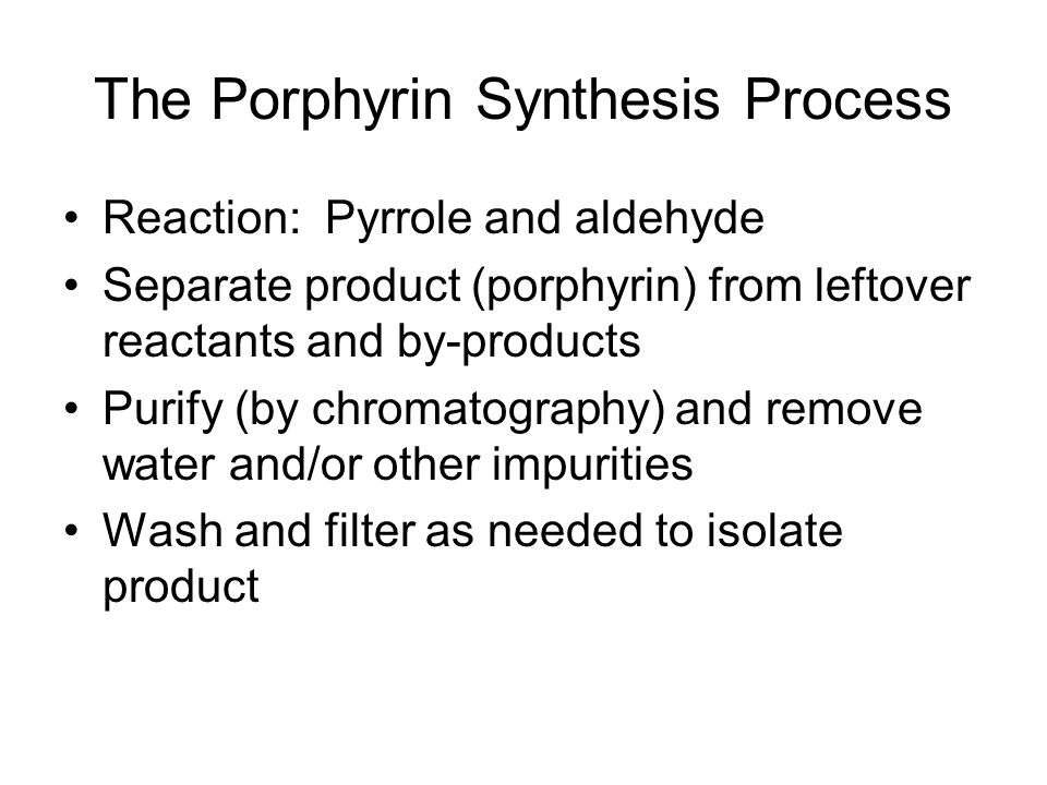 Porphyrin Research What is there to research.Aren't they all pretty much the same.