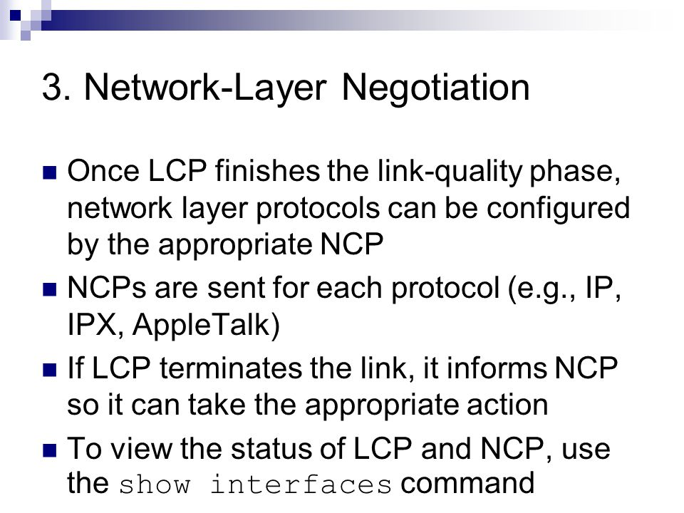 4.Link Termination LCP can terminate the link at any time.