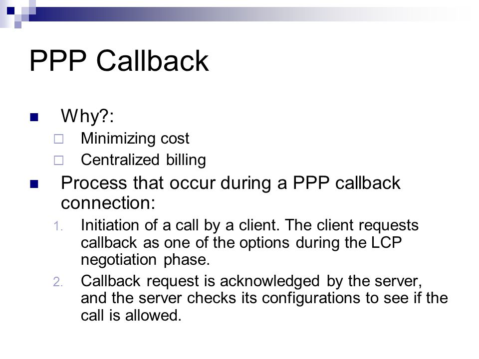 PPP Callback Process that occur during a PPP callback connection: 3.
