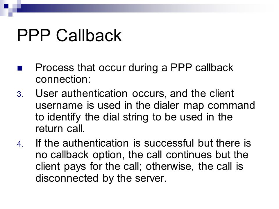 PPP Callback Process that occur during a PPP callback connection: 5.