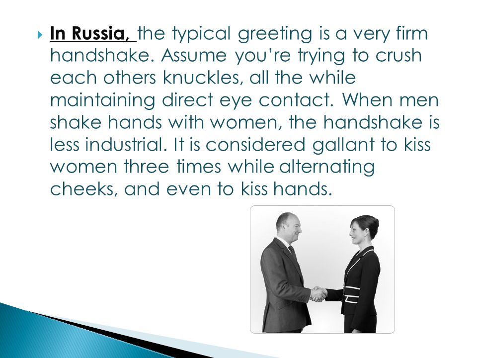  Macedonians typically greet one another by saying Zdravo ( Hello ) and shaking hands.