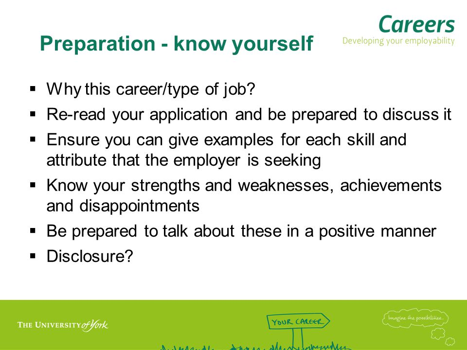 Preparation – company knowledge Research the organisation/sector –What do they do/make .