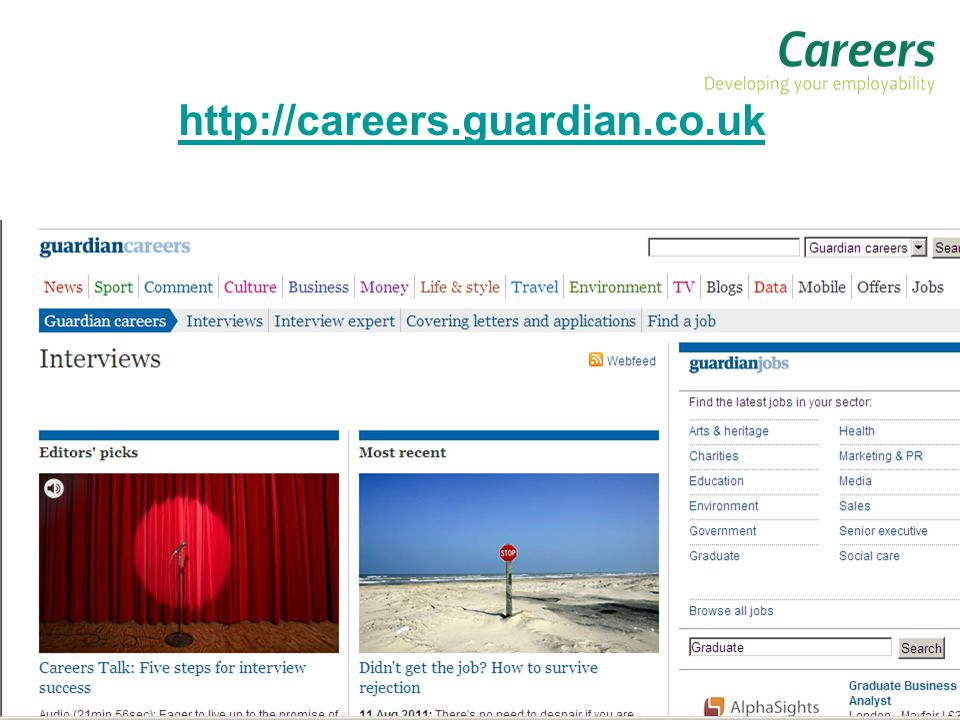 Your personalised Careers account Access the Interactive Careers Service to:  Search hundreds of graduate vacancies  Receive alerts for sectors that interest you  Keep updated on part-time, internship and volunteering opportunities  Get involved with enterprise activities  Access a wide range of careers events  Book appointments www.york.ac.uk/careers/myprofile