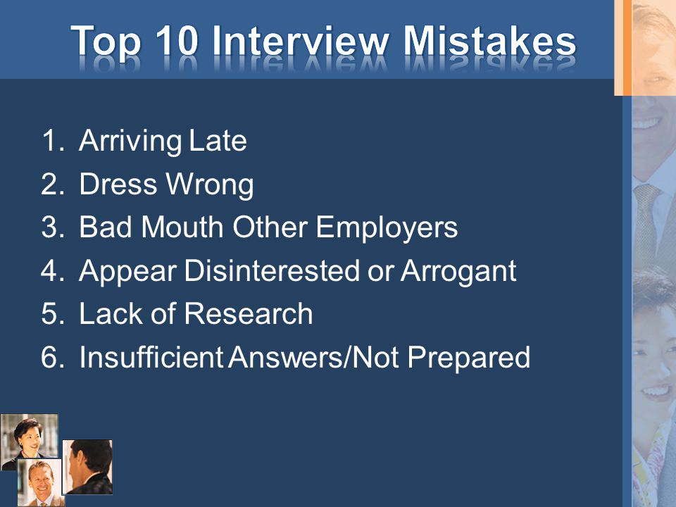 7.Failure to Ask Questions 8.Talking Too Much 9.Discuss Salary Too Soon 10.Forget to Follow Up