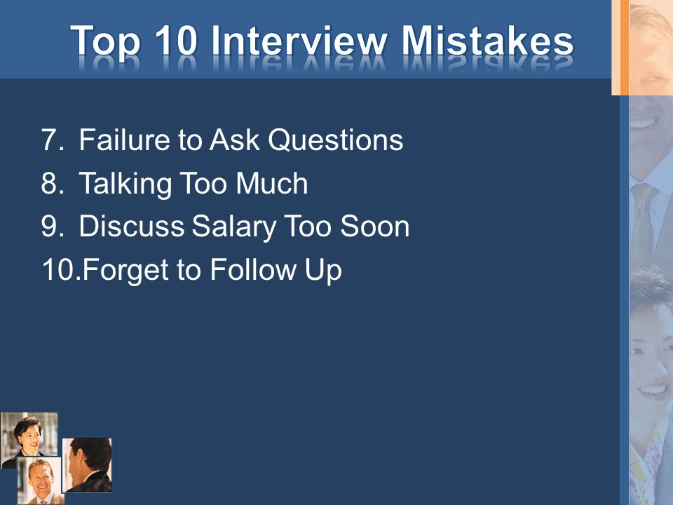 Top 10 Interview Mistakes The Interview http://www.bus.wisc.edu/career/student/ dressforsuccess/http://www.bus.wisc.edu/career/student/ dressforsuccess/