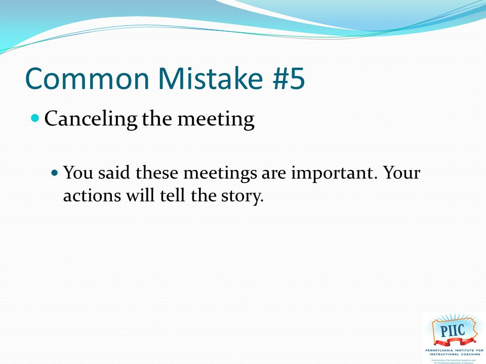 Common Mistake #6 Allowing interruptions Turn off your cell phone and your email alert.