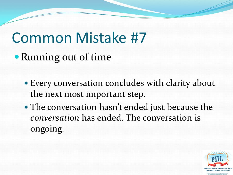 Common Mistake #8 Assuming your one-on-ones are effective.