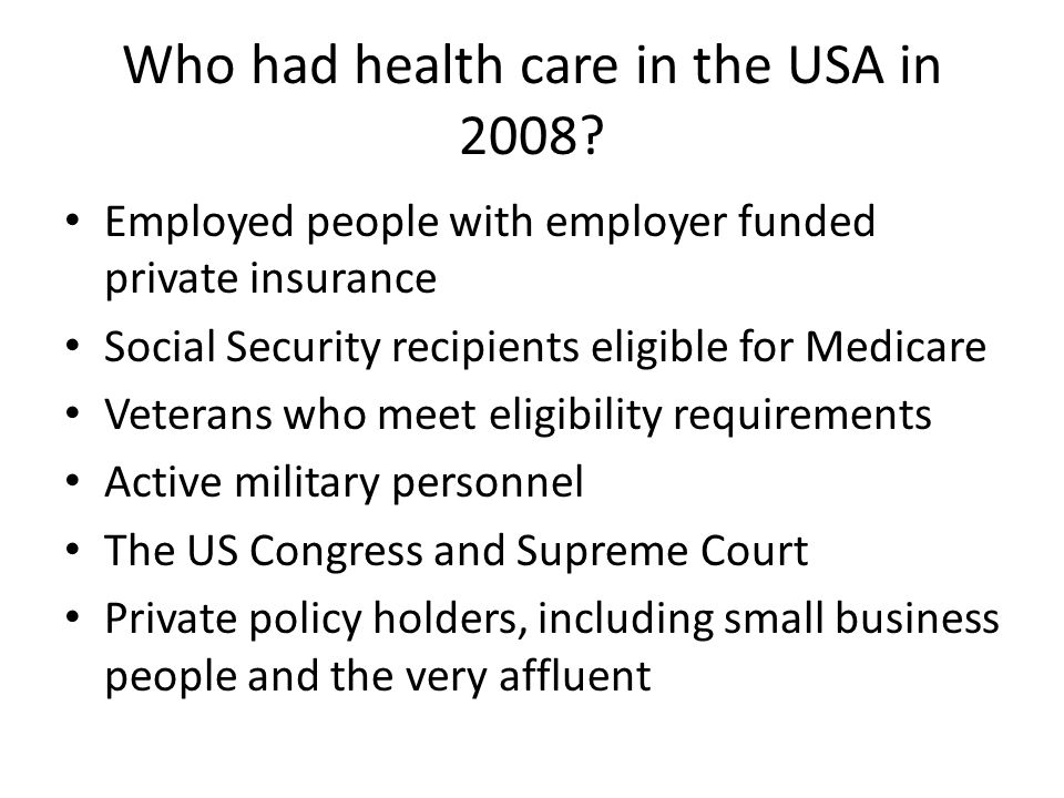 Who was not eligible for health insurance in 2008.
