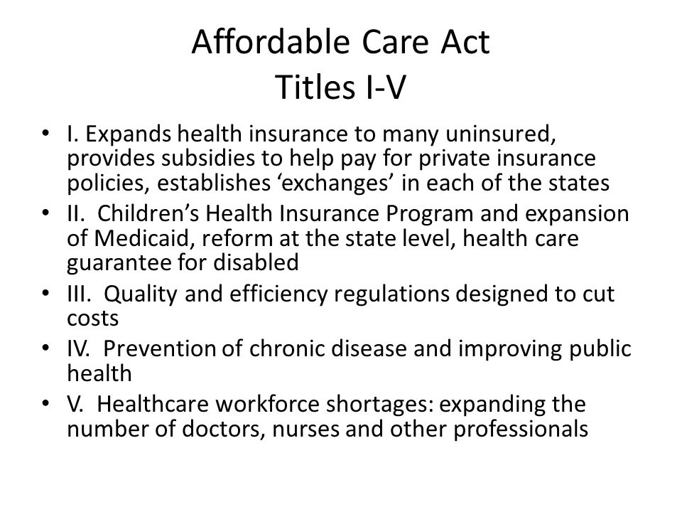 Affordable Care Act Titles VI - X VI.