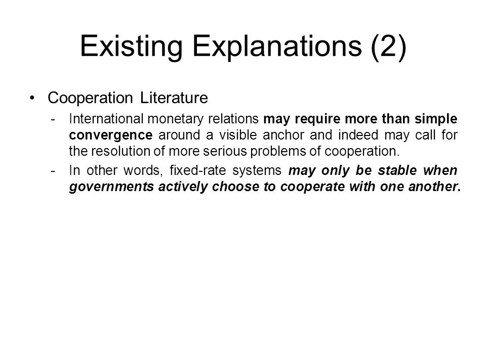 Existing Explanations (3) Cooperation Literature by Benjamin Cohen - What stimulates international monetary cooperation.