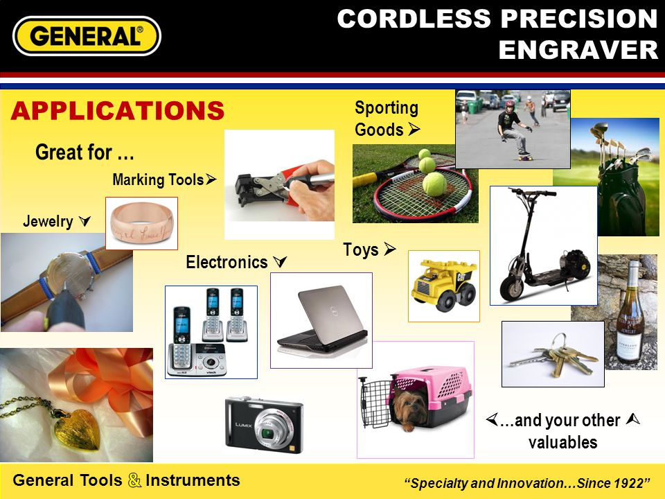 Specialty and Innovation…Since 1922 General Tools Instruments CORDLESS PRECISION ENGRAVER DIMENSIONS  PRODUCT H: 6 ½ W: 5/8 D: 5/8 Net Weight: 45g (exclude battery cells)  SELL PACK (1) H: 11.12 W: 5.12 D: 1 Cube: 0.0329 Weight: 3.8oz \ Weight: 0.23lbs UPC: 038728021397  SHELF PACK (5) H: 11.5 W: 5.75 D: 4 Cube: 0.153 Weight: 23oz \ Weight: 1.43lbs UPC: 10038728021394  MASTER PACK (20) H: 12.25 W: 12.5 D: 10.5 Cube: 0.9304 Weight: 104oz \ Weight: 6.5lbs UPC: 20038728021391