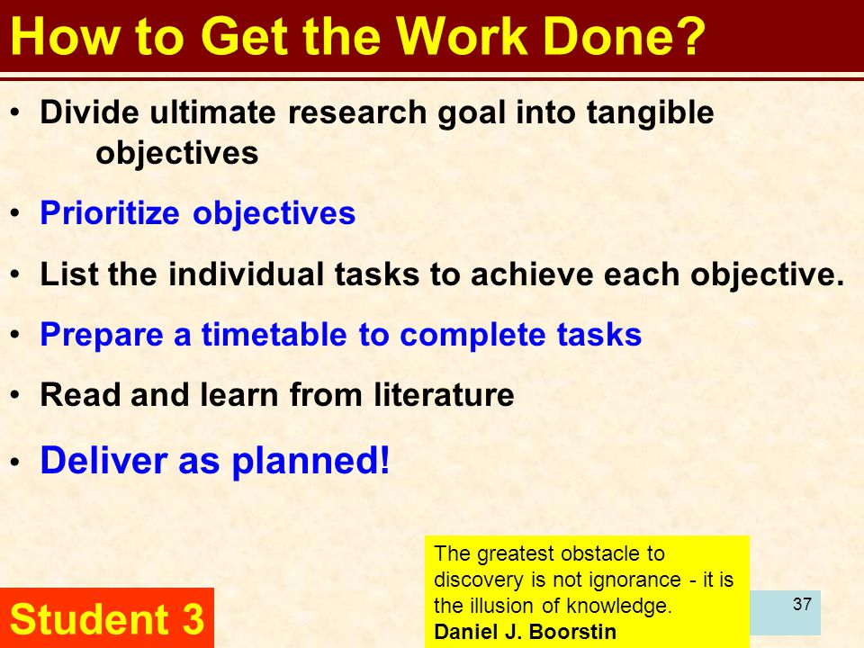 38 How to Get the Work Done.